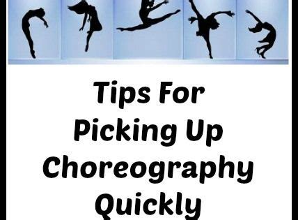 Tips For Picking Up From The by Tips On Picking Up Choreography Quickly Student Centered