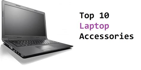 10 Accessories For by Top 10 Accessories For Your Laptop Ebuyer