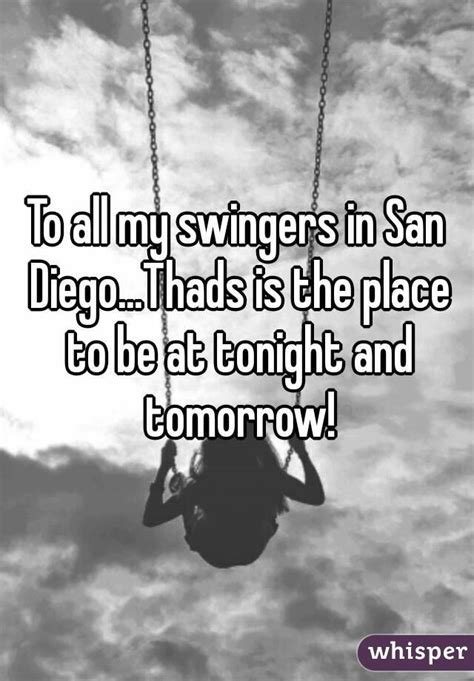 swing clubs san diego to all my swingers in san diego thads is the place to be