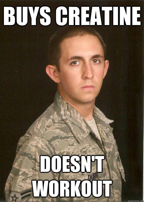 creatine meme buys creatine doesn t workout tech school airman quickmeme