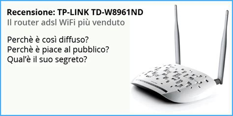 Router Adsl Tp Link recensione tp link td w8961nd router wifi adsl 2