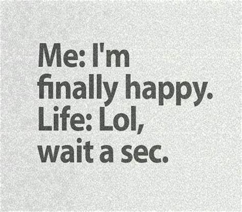 Happy Life Meme - i m finally happy funny pictures quotes memes jokes