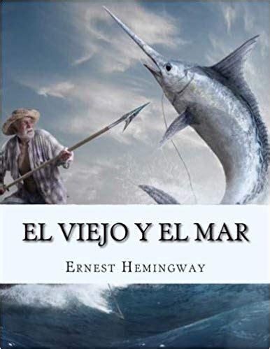 texto el viejo y el mar el viejo y el mar ernest hemingway estaci 243 n de libros