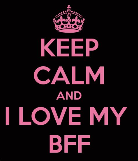 imagenes de i love you god keep calm and i love my bff pictures photos and images