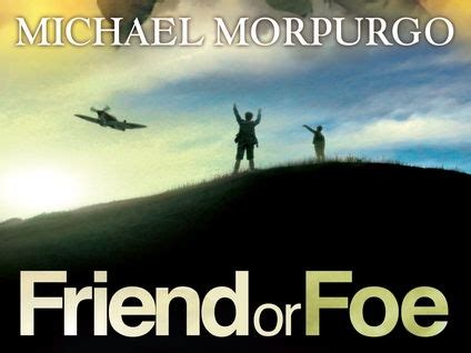 Friend Or Foe Book Report by Friend Or Foe Michael Morpurgo Day By Day Lesson Presentations By Mrcbirch Teaching