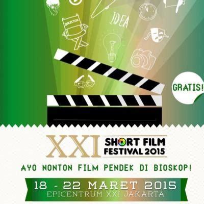 kompetisi film pendek oktober 2015 xxi kembali gelar festival film pendek jakartakita com