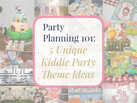 themes kiddie party party planning 101 5 unique kiddie party theme ideas