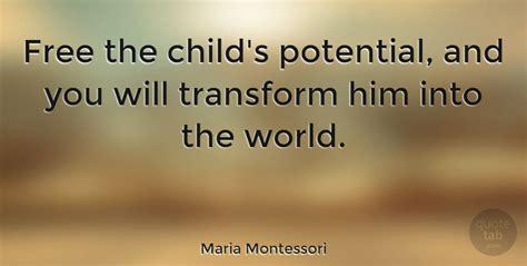 printable montessori quotes maria montessori free the child s potential and you will