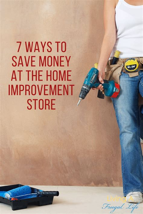 7 easy ways to save money at the home improvement store