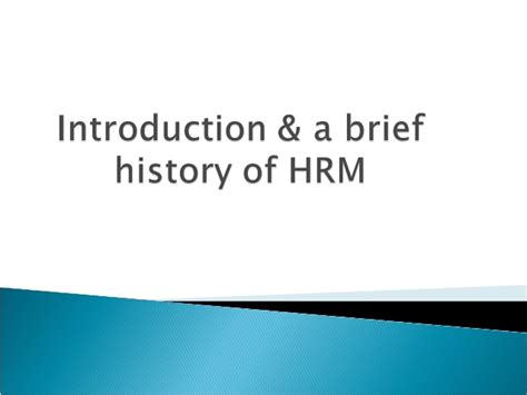 introduction brief introduction a brief history of hrm