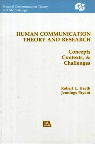 Human Communication Theory Comparative Essays by Human Communication Theory And Research Concepts Contexts And Challenges Routledge