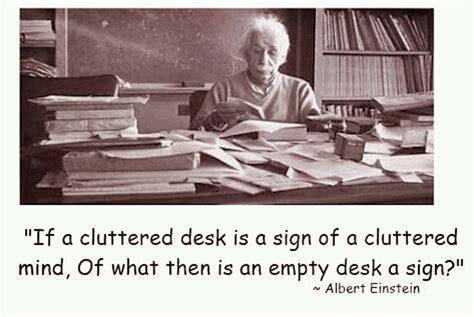 cluttered desk cluttered mind clear desk a cluttered desk cluttered mind organized by nicole