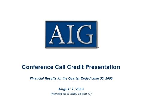 aig conference call credit presentation august 7 2008