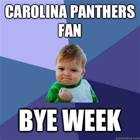 Panthers Suck Meme - carolina panthers fan bye week success kid