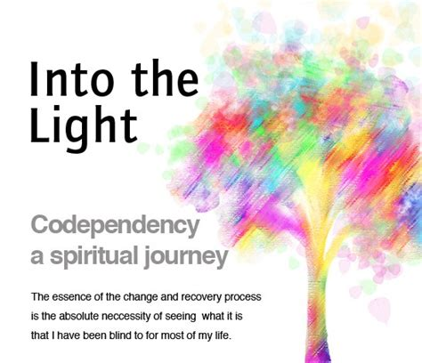 into the light a spiritual journey of healing books there is a door into the light codependency a spiritual