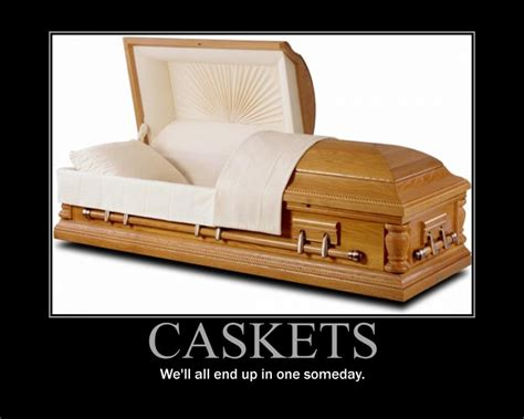 Casket Meme - casket motivational poster by quantuminnovator on deviantart