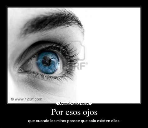 imagenes esos ojos carteles nuevos pag 525786 desmotivaciones