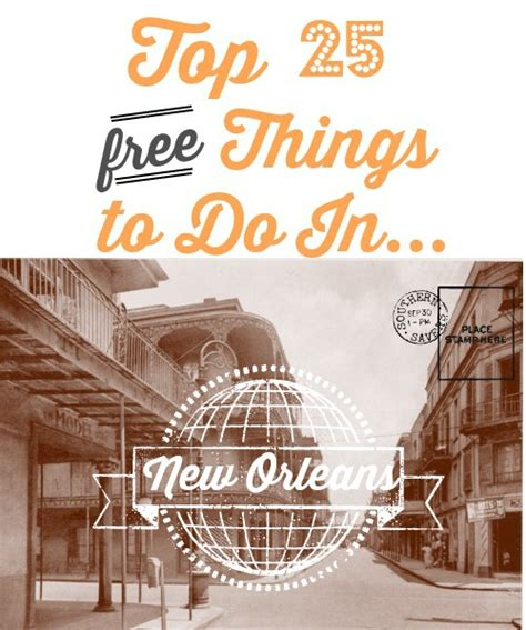 top 25 free things to do in new orleans southern savers