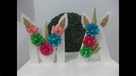 como decorar letras de madera de unicornio letras decoradas no tema unic 211 rnio youtube