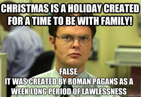 Family Christmas Meme - christmas is a holiday created for a time to be with