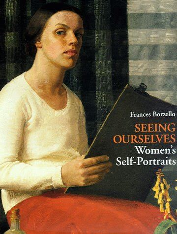 seeing ourselves women s self portraits by frances borzello