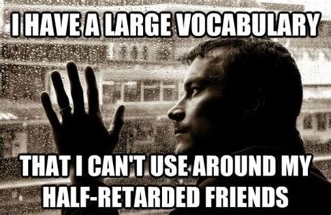 Vocabulary Meme - over educated problems know your meme