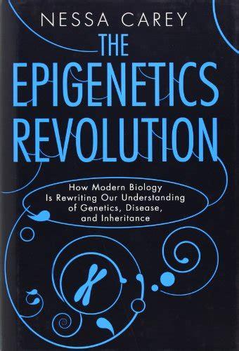 A Book Review By Graham Storrs The Epigenetics Revolution