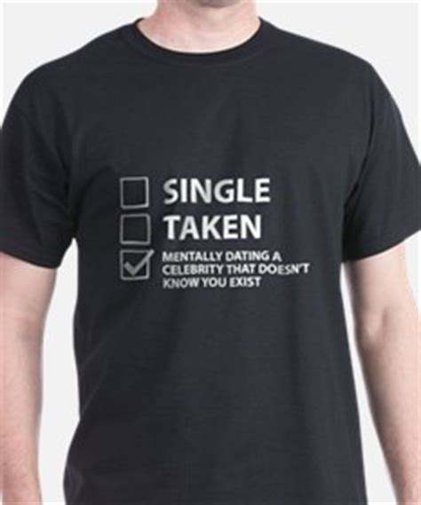 Tees Taken Single by Single Taken T Shirts Shirts Tees Custom Single Taken