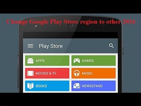Play Store Region How To Change Play Store Region To Other 2016