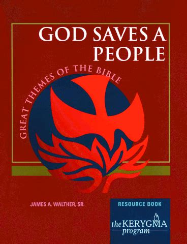 book themes of the bible god saves a people kerygma program study by james walther