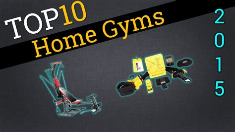 top 10 home gyms 2015 compare home gyms