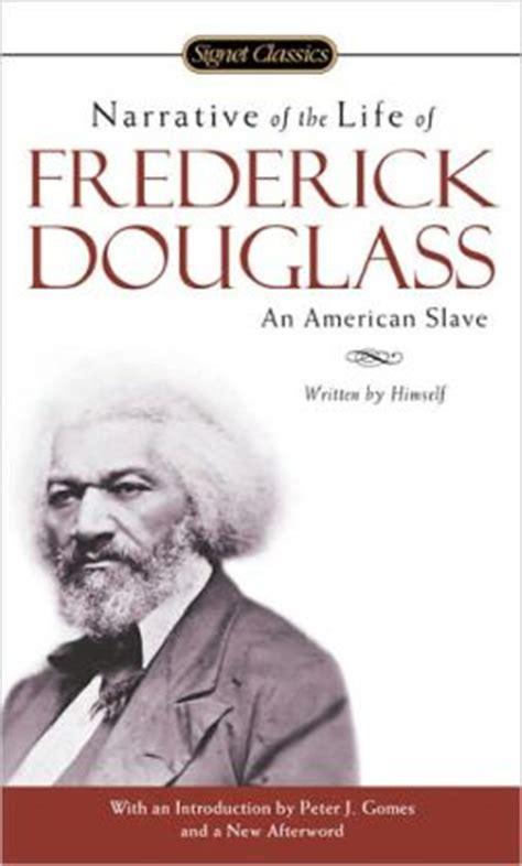 biography frederick douglass narrative of the life of frederick douglass an american