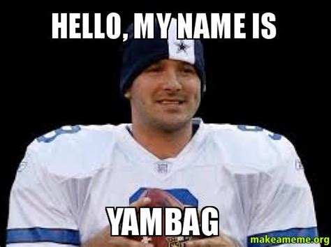 Hi My Name Is Meme - hello my name is yambag make a meme