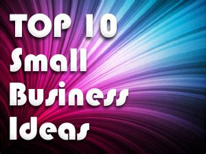 Top 10 Small Home Business Ideas Top 10 Small Business Ideas With No Investment And No