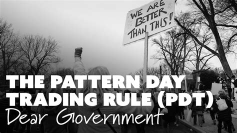 pattern day trading rules the pattern day trading rule pdt dear government youtube