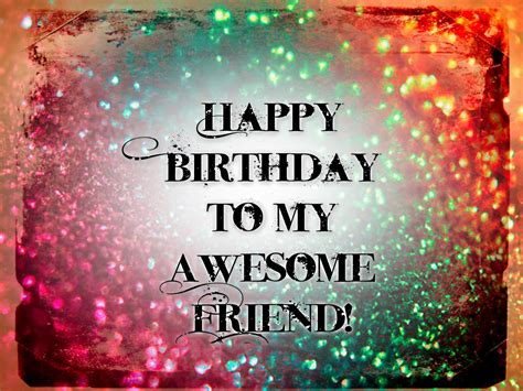 to my awesome happy birthday to my friend quotes image best