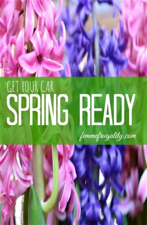 getting ready for spring getting your car spring ready femme frugality