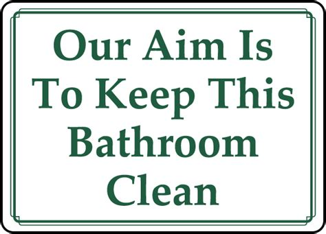 keep bathroom clean sign our aim keep bathroom clean by safetysign com d5961