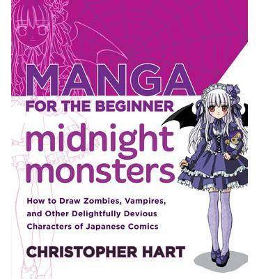 christopher hart for the beginner for the beginner midnight monsters christopher