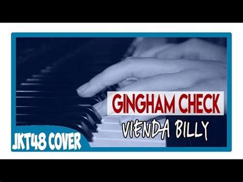 Gantungan Kunci Gingham Check Jkt48 jkt48 gingham check cover by vienda billy piano