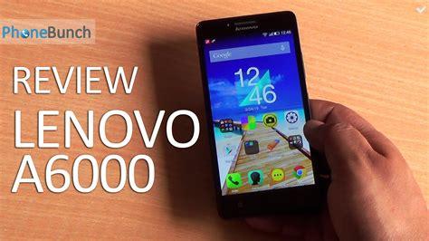 Lenovo A6000 Review Lenovo A6000 Review
