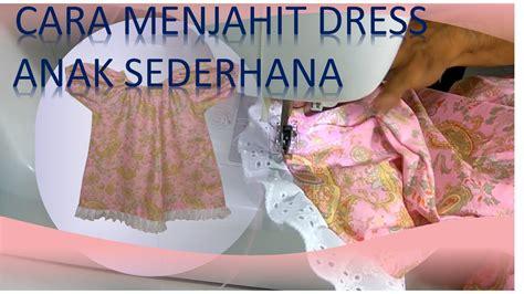 cara membuat baju bermanik cara membuat pola dan menjahit baju dress anak perempuan