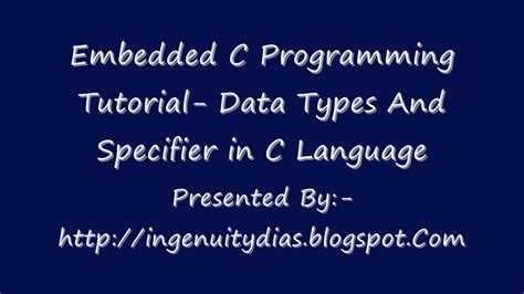 tutorial c programming language embedded c programming tutorial data types and specifier