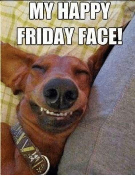 Happy Friday Meme - 25 best memes about happy friday face happy friday face