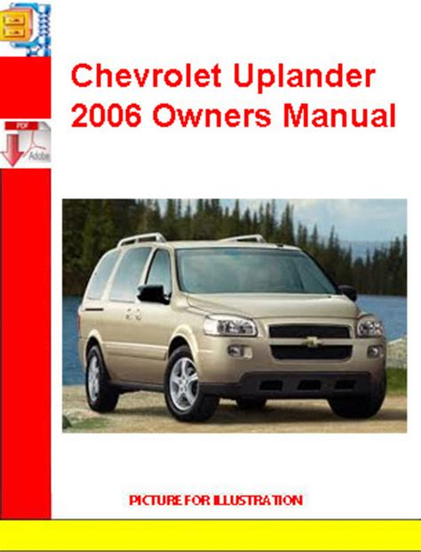 car repair manual download 2006 chevrolet uplander electronic valve timing chevrolet uplander 2006 owners manual download manuals tech