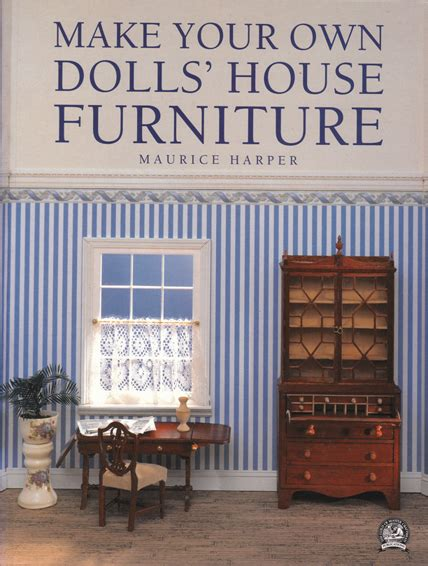 make your own doll house make your own dolls house furniture maurice harper