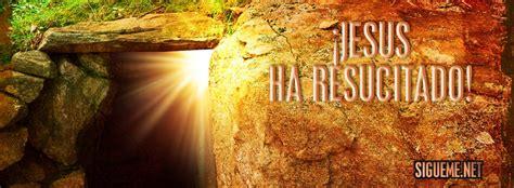 imagenes de jesus resucitado para facebook imagenes de la resurreccion de jesucristo para facebook