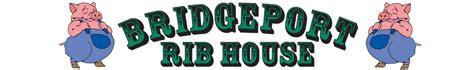 bridgeport rib house welcome to bridgeport ribhouse bridgeport pa