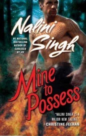 Nalini Singh Mine To Possess mine to possess psy changeling 4 by nalini singh