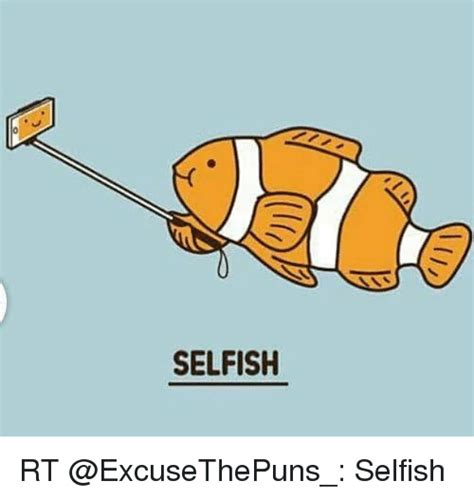 The Selfish Meme - selfish rt selfish funny meme on sizzle